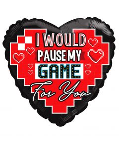 "18"" I'd Pause My Game For You"
