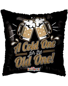 """18"""" Cold One For The Old One"""