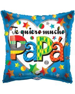 "18"" Te Quiero Mucho Papa"