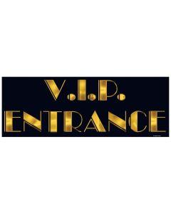 """22"""" V.I.P Entrance Signs"""