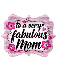 """18"""" To A Fabulous Mom"""