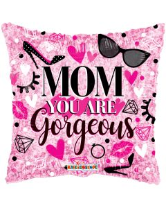 """18"""" Mom, You're Gorgeous!"""